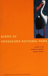 Birds of Voyageurs National Park: Guide to the Minnesota-Ontario Border Country